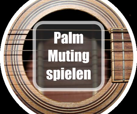 Gitarre spielen lernen: Palm Muting